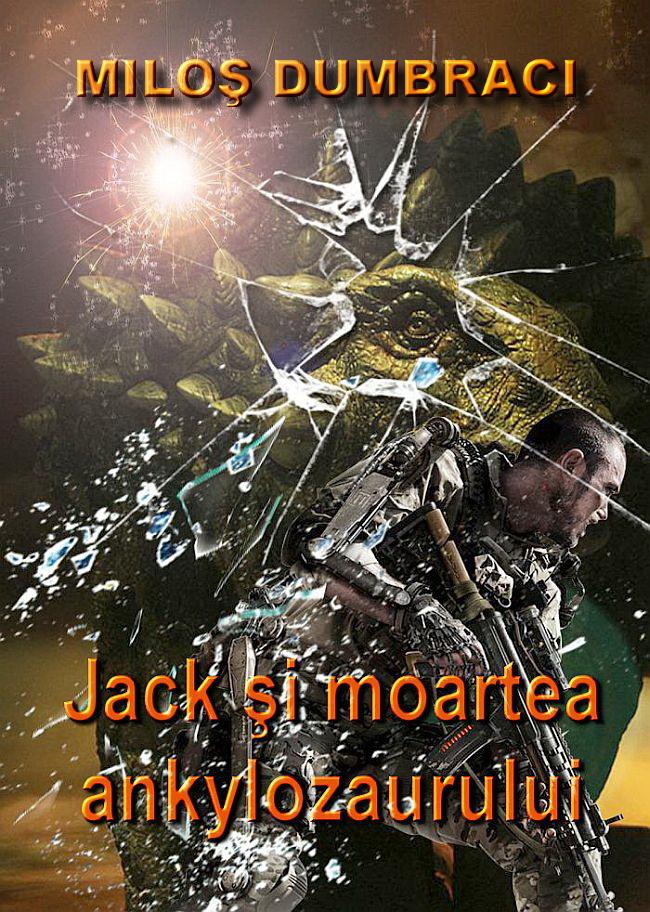 Milos Dumbraci - Jack si moartea ankylozaurului