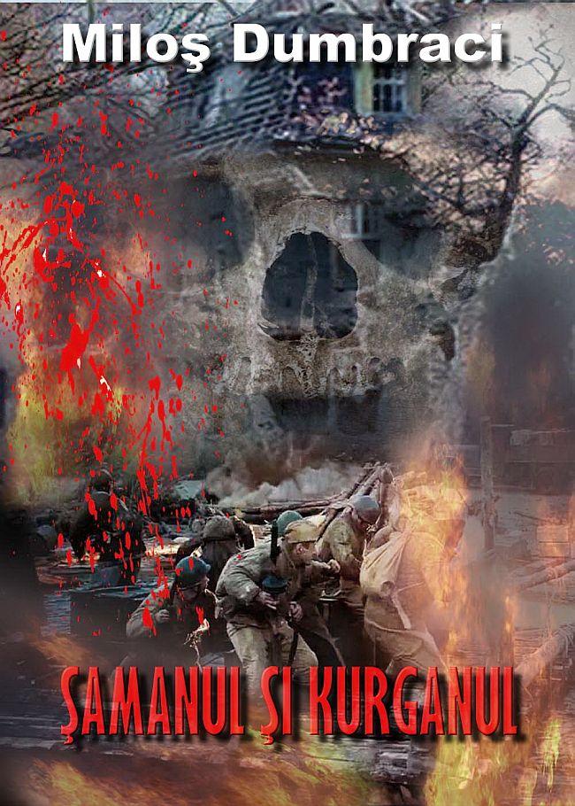 Milos Dumbraci - Samanul si Kurganul