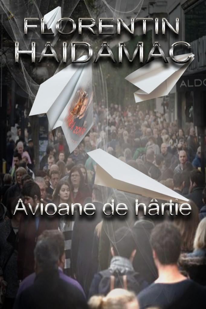 F Haidamac - Avioane de hartie